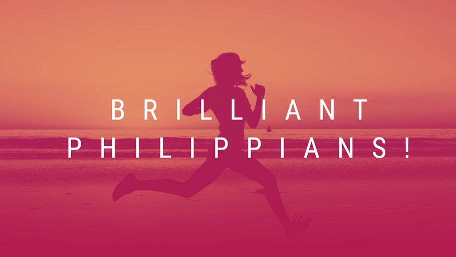 Brilliant Philippians!