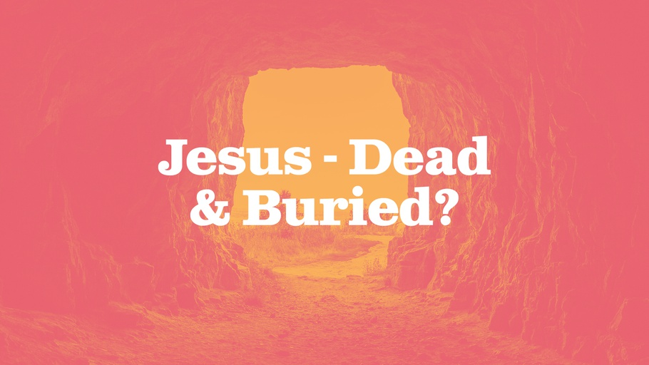 Jesus - Dead & Buried