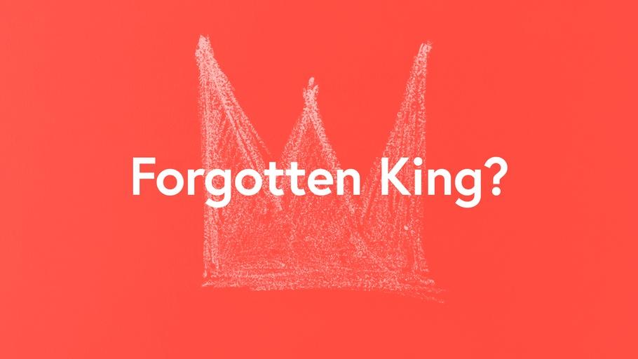 Forgotten King?