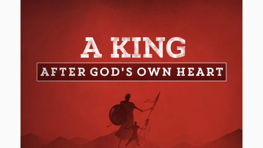 A King after God's Own Heart