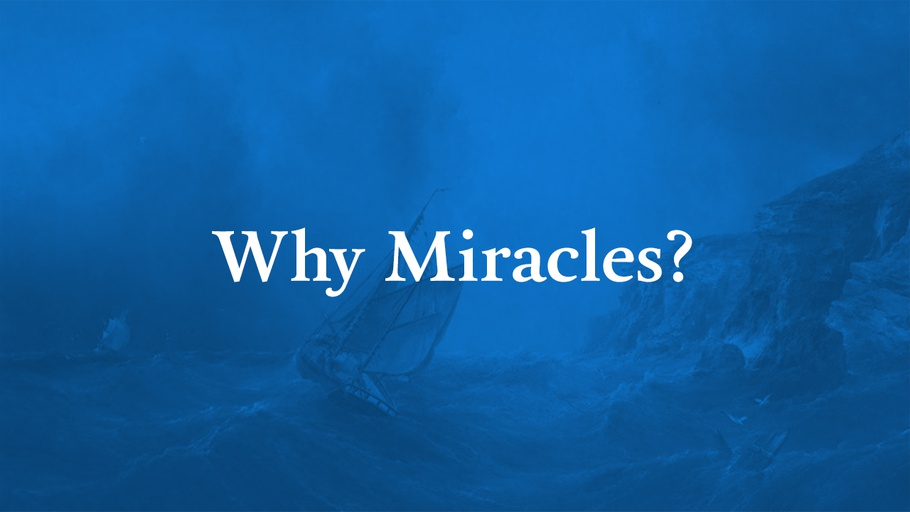 Why Miracles?