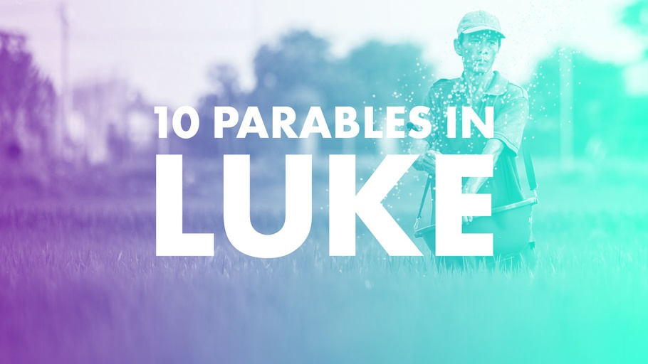 10 Parables in Luke