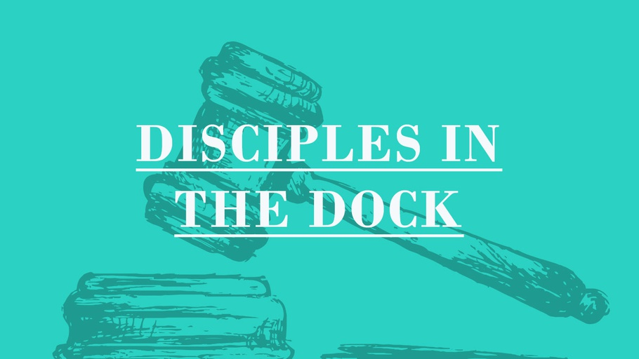 Disciples in the Dock