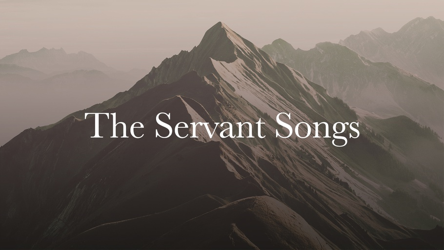The Servant Songs